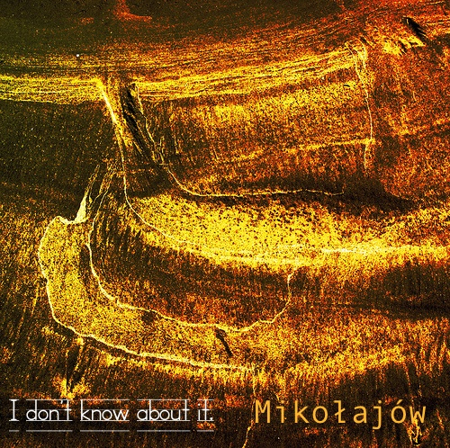 cover-mikolajow-i-dont-know-about-it