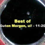 """Best of """"Guten Morgen, ui!"""" 11-20"""