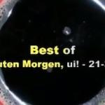"""Best of """"Guten morgen, ui!"""" – 21 bis 30"""