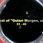 """Best of """"Guten Morgen, ui!"""" – 31 bis 40"""