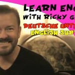 Learn English with Ricky Gervais, german subtitles
