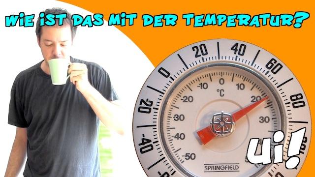 wie ist das mit der Temperatur?