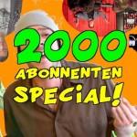 Das 2000 Abonnenten special!