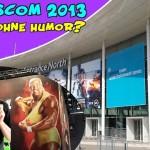 Gamescom 2013 Köln – Können Gamer lol?