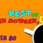 """""""Guten Morgen, ui!"""" … """"Best of"""" Sammlung"""