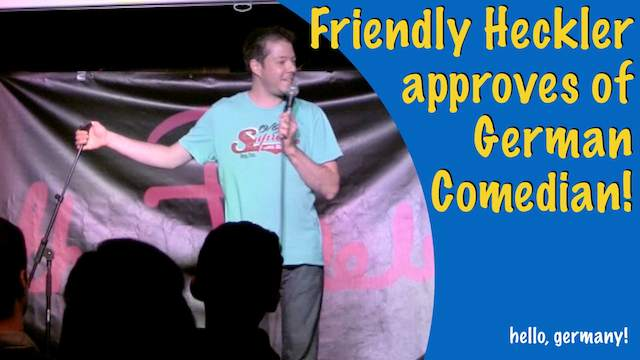 the friendly heckler approves of german comedian