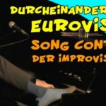 Eurovision Song Contest Improvisations-durcheinander!