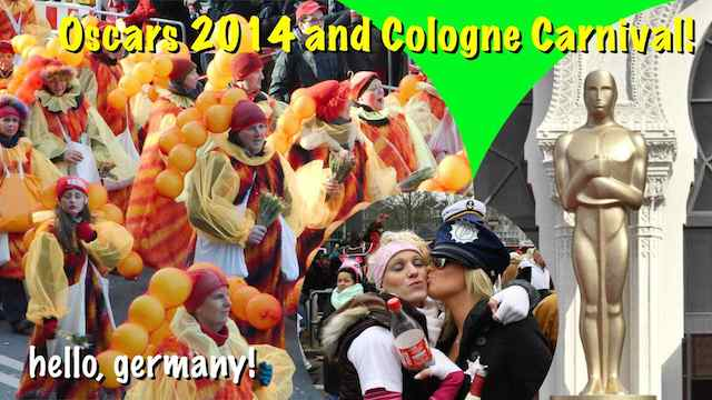 Oscars 2014 and Cologne Carnival