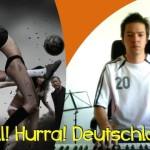 Fußball WM 2014, es geht los! Hurra, Hurra Deutschland! WM Song zum Abgewöhnen ;-)