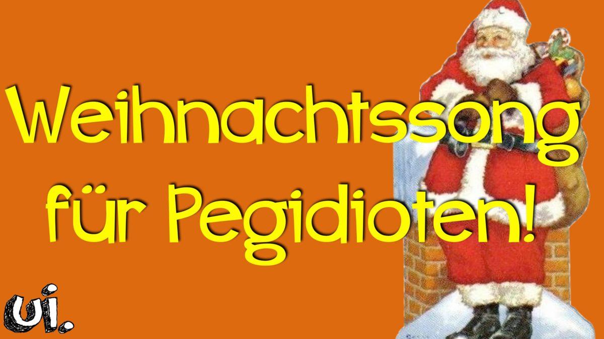 Weihnachtslied für Pegida Anhänger