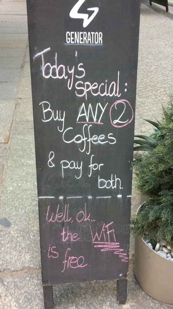 Today's special: Buy ANY 2 Coffees & pay for both! Well, ok... the WiFi is free